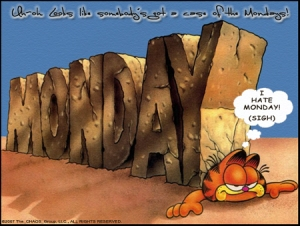 Mondays...ugh.